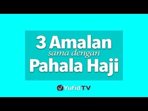 3 Amalan = Pahala Haji