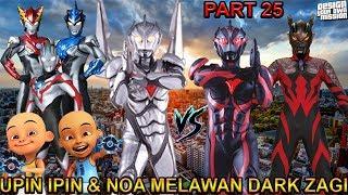 UPIN IPIN & ULTRAMAN NOA VS DARK ZAGI !!! (PART 25) - GTA ULTRAMAN INDONESIA