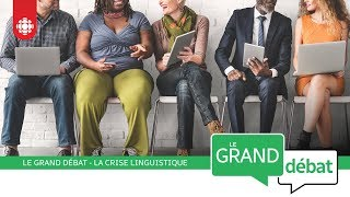 Le Grand débat : la crise linguistique