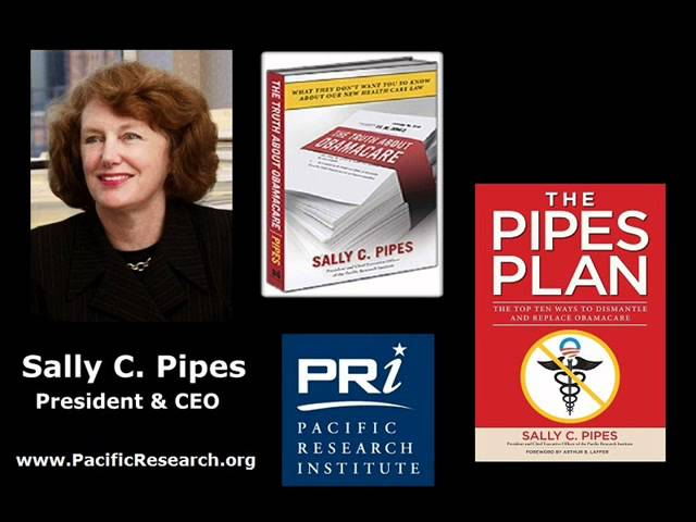 Interview with Sally Pipes, Author, The Truth About Obamacare & The Pipes Plan, Seg 2