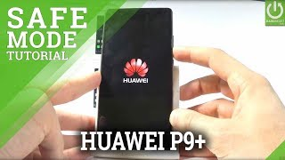 Safe Mode in HUAWEI P9 Plus - Enter & Quit Safe Mode