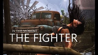 In This Moment The Fighter [Secondlife]