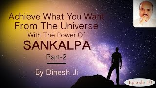 Achieve What You Want From The Universe With The Power of Resolution/Will Power/Sankalpa (Part-2)