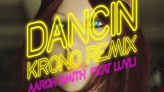 Dancin39 Krono Remix -  Aaron Smith Feat. Luvli Radio Edit