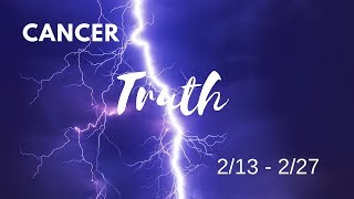 CANCER: The Harsh Truth  2/13 - 2/27