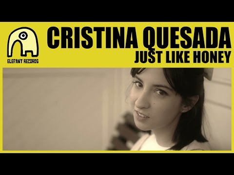 Cristina Quesada   Just Like Honey  Official