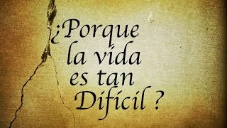 Porque la vida es tan dificil ? - Sep 16, 2014