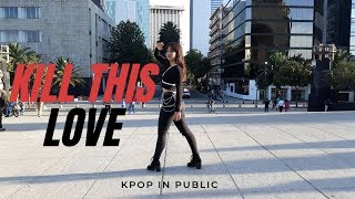 ⌜KPOP IN PUBLIC MEXICO⌟ ◦◟BLACKPINK - 'KILL THIS LOVE' / / dance cover by ; vee orion