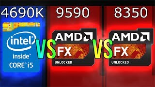 Intel i5-4690K vs AMD FX-9590 vs FX-8350