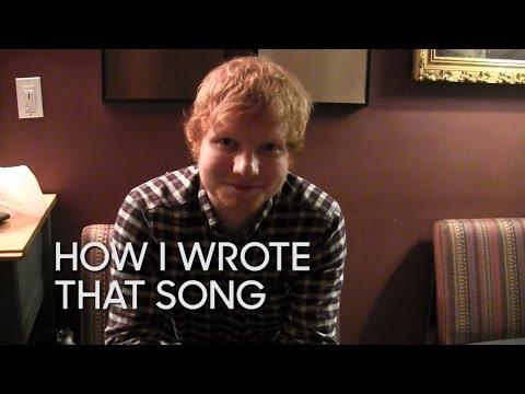 How I Wrote That Song: Ed Sheeran,