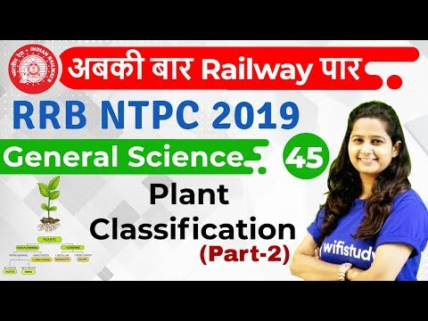 12:00 PM - RRB NTPC 2019 | GS by Shipra Ma'am | Plant Classification