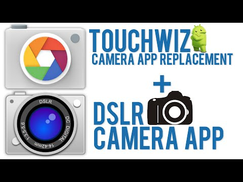 Touchwiz Camera App Replacement + DSLR Camera App