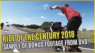RIDE OF THE CENTURY 2018 BONUS FOOTAGE SAMPLE FROM DVD