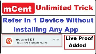 mCent Unlimited Refer Trick In 1 Device| Live Refer Proof | Without Root!![Expired]