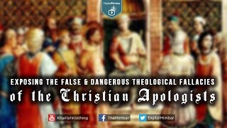 Exposing the FALSE & Dangerous Theological Fallacies of the Christian Apologists