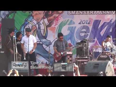 download lagu Tipe-X - Salam Rindu, Live At Gekaes XVI gratis