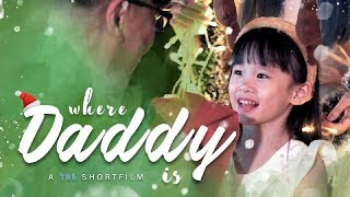 Where Daddy Is? | TSL Short Films (Christmas Special)