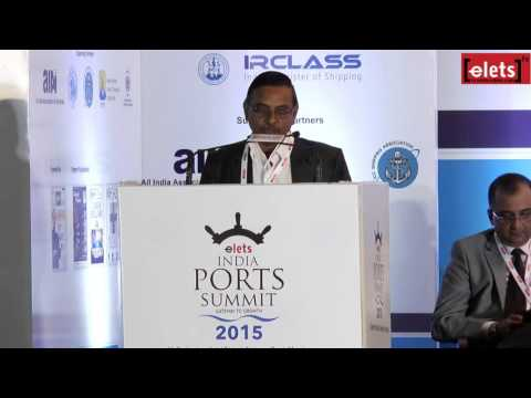 elets Ports Summit 2015 - Maritime Clusters: Ease of Doing Business... - T S Balasubramanian...