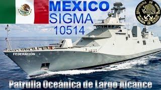 Construcción de la Fragata Clase SIGMA de la Armada de México:  Patrullera Oceánica de Largo Alcance