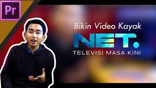 Cara membuat Video seperti Net TV 2014