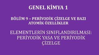 Genel Kimya 1-Bölüm 9 / Periyodik Çizelge ve Bazı Atomik Özellikler / Periyodik Çizelge