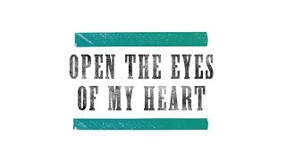 Paul Baloche - Open the Eyes of My Heart (Official Lyric Video)
