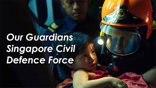 Our Guardians – The Singapore Civil Defence Force