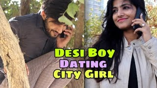 Desi Boy Dating City Girl | We Are One