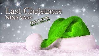 Last Christmas, I Gave You My Heart - Wham! by Nina Vaas Remix, Music Last Chrismas, Christmas Eve