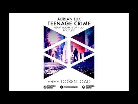 Adrian Lux - Teenage Crime (Yeray Rocha & Omy Cid Bootleg) [FREE DOWNLOAD] thumbnail