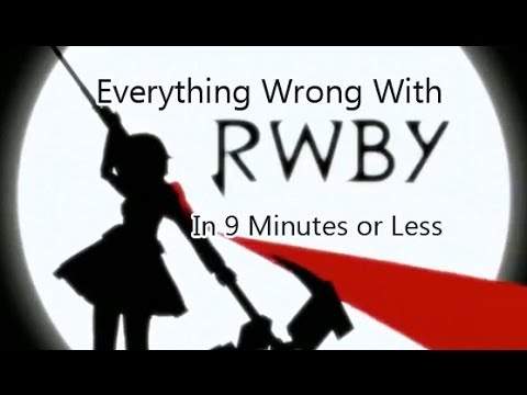Everything Wrong With RWBY In 9 Minutes or Less (CinemaSins Parody)