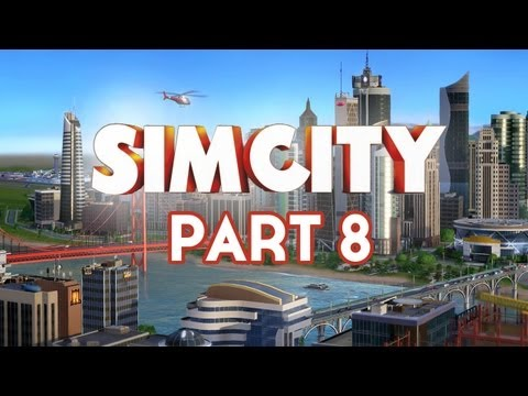 Sim City Walkthrough Part 8 - Street Cars [Full Game] Let's Play Commentary (SimCity 5 2013)