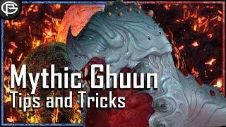 Mythic Ghuun - Tips and Tricks