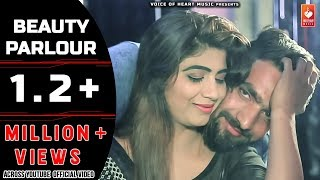 Beauty Parlour | S K Gurjar, Sonika Singh | Latest Popular Haryanvi Songs 2018 | VOHM