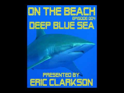 Eric Clarkson pres. On the Beach (EP004) - Deep Blue Sea
