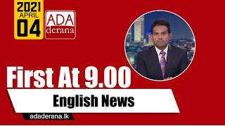 Ada Derana First At 9.00 - English News 04.04.2021