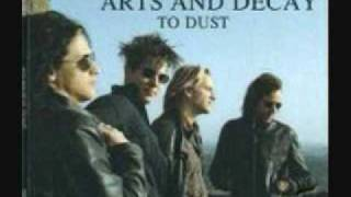 Arts and Decay-To Dust