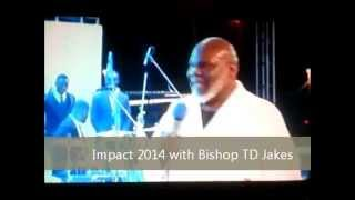 Action Chapel International Présents  Impact 2014 with Bishop TD Jakes / December 7