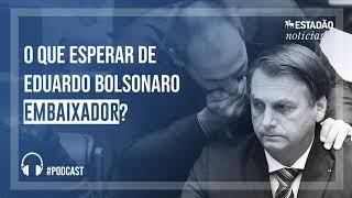 O que esperar de Eduardo Bolsonaro embaixador?
