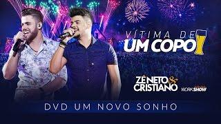 Ouça Zé Neto e Cristiano - VÍTIMA DE UM COPO - DVD Um Novo Sonho