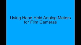 Using Hand Held Analog Meters for Film Cameras