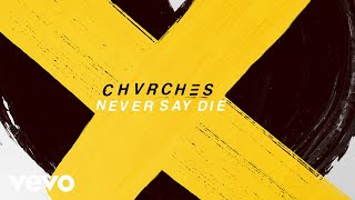 Chvrches Never Say Die Audio