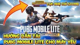 Hướng Dẫn Tải PUBG Mobile Lite Cho Máy Cấu Hình Thấp ( Download PUBG MOBILE LITE Android & iOS)