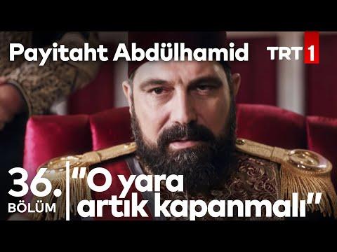 """Payitaht """"Abdülhamid"""" 36. Bölüm - Ayasofya Hep İslamın Kalacaktır"""