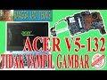 Memperbaiki Acer V5-132P Power Nyala Tidak Tampil Gambar / Repair Angel_CY-12313-1 On No Display