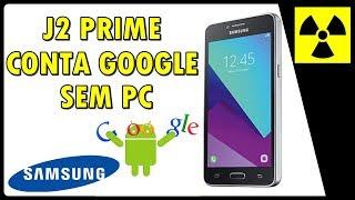 Desbloquear Conta Google J2 prime - SEM PC (FRP BYPASS)