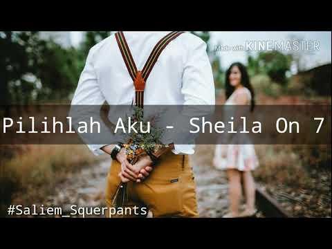 Sheila On 7   Pilihlah Aku  Lirik