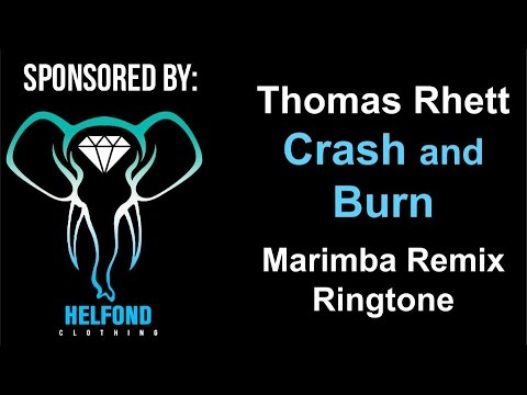 Thomas Rhett - Crash and Burn Marimba Ringtone and Alert