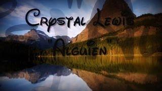 Crystal Lewis - Alguien (Letra)