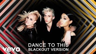 Troye Sivan, Ariana Grande - DANCE TO THIS ft. Britney Spears (Blackout Version) #DanceToBritney